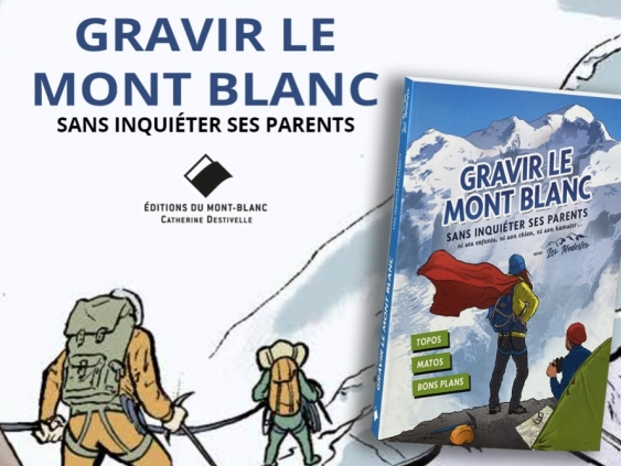 Gravir le mont Blanc sans inquiéter ses parents